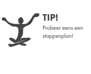 TIP probeer stappenplan (2017), Mijndeugden.nl © Future Life Research BV, gelicenseerd onder CC-BY-NC-ND 4.0 (zie: http://creativecommons.org/licenses/by-nc-nd/4.0/).